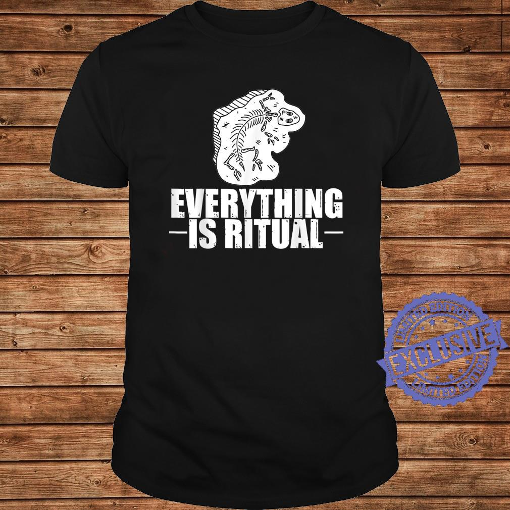 Archaeology Everything is ritual Dinosaurs Archaeologist Shirt long sleeved